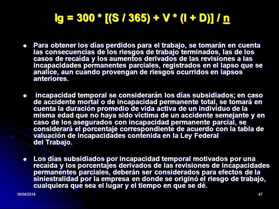 Ig = 300 * [(S / 365) + V * (I + D)] / n